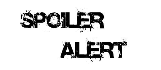 Spoiler Alert – 09/07/10